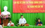 Bộ trưởng Bộ Y tế: Gấp rút thiết lập bệnh viện dã chiến vùng 800 giường tại Cần Thơ