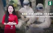 Bản tin COVID-19 247 ngày 26/5: Đóng băng, khoá chặt vùng dịch tại Bắc Giang
