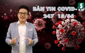 BẢN TIN COVID-19 247 ngày 10/6: Cảnh giác thủ đoạn tẩm thuốc mê vào khẩu trang