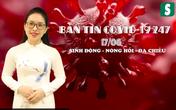 BẢN TIN COVID-19 247 ngày 17/6: Hàng nghìn người ở Nghệ An, Đồng Nai phải giãn cách, cách ly xã hội vì một ca F0