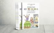 """""""Phương pháp dạy trẻ cho đúng từ 3- 12 tuổi"""": cuốn sách gối đầu giường dành cho cha mẹ!"""