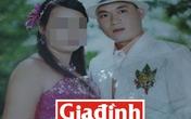 """Cuộc sống """"địa ngục"""" của người vợ bị chồng giết hại ở Quảng Nam"""