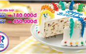Bánh Kem Lạnh Baskin – Robbins: Cho ngày đặc biệt thêm vui!!!