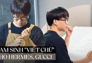 """Cựu nam sinh Ngoại thương làm nghề """"viết chữ"""": Thu nhập 100 triệu/tháng; hợp tác với loạt nhãn hàng nổi tiếng Hermes, Gucci"""