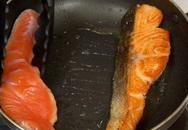 """Điểm danh 3 sai lầm trong quá trình chế biến cá hồi có thể khiến chị em """"tiền mất tật mang"""", rước bệnh vào người"""