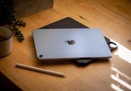 Mẫu iPad đáng mua nhất hiện nay