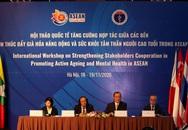 Tăng cường hợp tác, thúc đẩy già hóa năng động trong cộng đồng ASEAN
