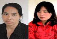 Chân dung 2 nữ quái bán hàng loạt bé sơ sinh ra nước ngoài