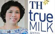 Bà chủ TH True Milk: Người của những quyết định ngạc nhiên