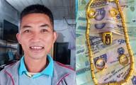 Thầy giáo nghèo thuê xe ôm trả 50 triệu đồng, 23 chỉ vàng nhặt được