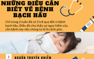 [Infographic] - Những điều cần biết về căn bệnh bạch hầu nguy hiểm