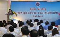 Hội nghị triển khai công tác phục hồi chức năng toàn quốc