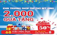 Khai trương Shop Trẻ Thơ Mỹ Đình – 2.000 Quà tặng & Giảm giá 50%