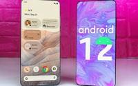 Có gì mới trên Android 12 - Hệ điều hành Google vừa chính thức ra mắt?
