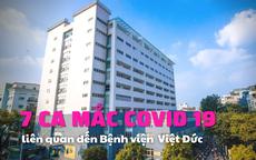 Ghi nhận 7 ca COVID-19 liên quan đến Bệnh viện Việt Đức