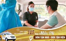 Thực hiện IVF (thụ tinh ống nghiệm) được ăn ở phòng hạng sang miễn phí, có xe đưa đón 2 chiều
