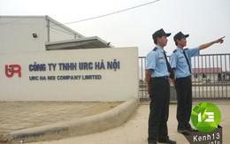 """Hà Nội: Không được cấp phép, URC Hà Nội vẫn xây nhà máy """"khủng"""""""