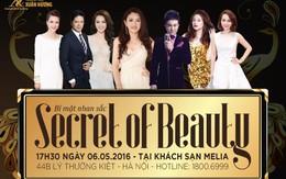"""Secret of Beauty – Nơi những bí mật được """"bật mí"""" bất ngờ"""