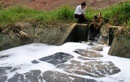 """Toàn bộ các dự án xả thải có nguy cơ gây ôi nhiễm vào """"tầm ngắm"""""""