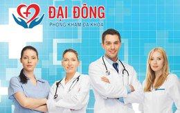 Phòng khám đa khoa Đại Đông: Nơi khám phụ khoa ngoài giờ tại TP.HCM