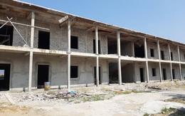 """Huyện Hoằng Hóa (Thanh Hóa): Nhiều dự án trường học khởi công rồi """"đắp chiếu"""""""