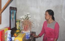 Nghẹn lòng ước mong người mẹ nghèo ký giấy hiến tạng của con trai cho y học