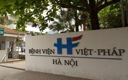 Chuyên gia đầu ngành sẽ làm việc trực tiếp với Bệnh viện Việt - Pháp để làm rõ nguyên nhân sản phụ tử vong sau sinh