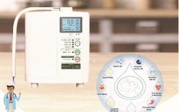 Chọn máy lọc nước điện giải ion kiềm ĐÚNG CÁCH