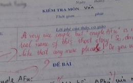 Kiểm tra Văn nhưng lại thích chêm tiếng Anh, nam sinh bị cô giáo vặn lại, nhìn lời phê mà toát mồ hôi