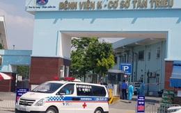 Thứ Hai tới, cơ sở 1 và 2 của Bệnh viện K hoạt động trở lại