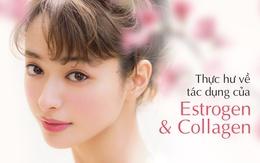 """Sự thực về """"Estrogen & Collagen"""" - chìa khóa lưu giữ thanh xuân cho phụ nữ tuổi 30+"""