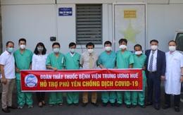 Đoàn y bác sĩ Bệnh viện TW Huế lên đường hỗ trợ Phú Yên chống dịch