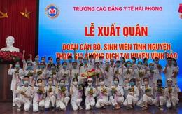 Thầy trò trường Cao đẳng Y Hải Phòng tình nguyện vào Vĩnh Bảo chống dịch