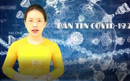 BẢN TIN COVID-19 247 ngày 01/7: 449 ca mắc mới nhiều tỉnh thành bật chế độ cảnh giác cao với dịch COVID-19