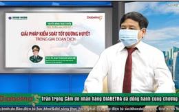 Cảnh báo: Tăng nguy cơ tử vong ở người không kiểm soát tốt đường huyết trong giai đoạn dịch