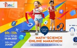 Math & Science Online Marathon: Giải marathon kiến thức đầu tiên dành cho học sinh tiểu học
