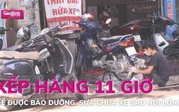 Lý do gì khiến người dân Hà Nội xếp hàng bảo dưỡng xe đến 11 giờ ?