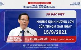 Tối 6/9, Chủ tịch UBND TP. HCM trả lời trực tiếp về định hướng chống dịch sau ngày 15/9