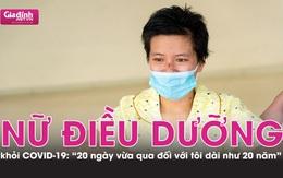 """Nữ điều dưỡng khỏi COVID-19: """"20 ngày qua đối với tôi dài như 20 năm"""""""