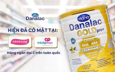Danalac Gold Pro+: sữa công thức tiêu chuẩn Châu Âu