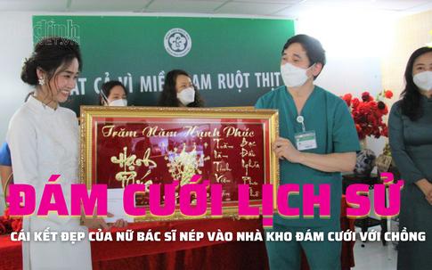 Đám cưới lịch sử của nữ bác sĩ bệnh viện Bạch Mai ngay tại Bệnh viện Dã chiến COVID-19 Hồ Chí Minh