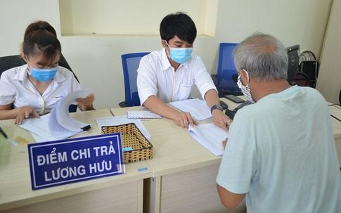 Phương án chi trả lương hưu và phụ cấp BHXH, BHTN trong thời gian phòng chống dịch COVID-19